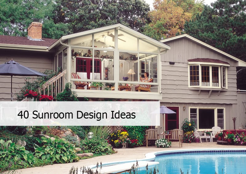 40 Awesome Sunroom Design Ide