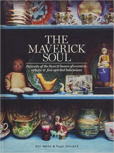 Amazon.com: The Maverick Soul: Portraits of the Lives & Homes of .