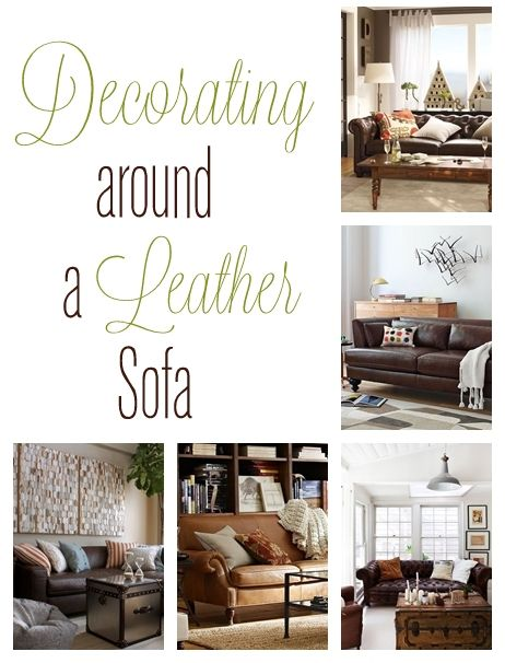 Decorating Around a Leather Sofa | Centsational Style | Home .