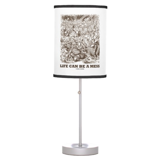 Life Can Be A Mess Wonderland Battle Humor Table Lamp   Zazzle.c