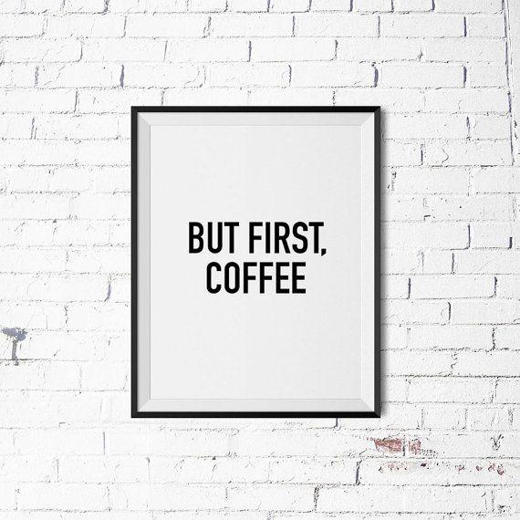 PRINTABLE » But First Coffee Print Black & White Humorous .