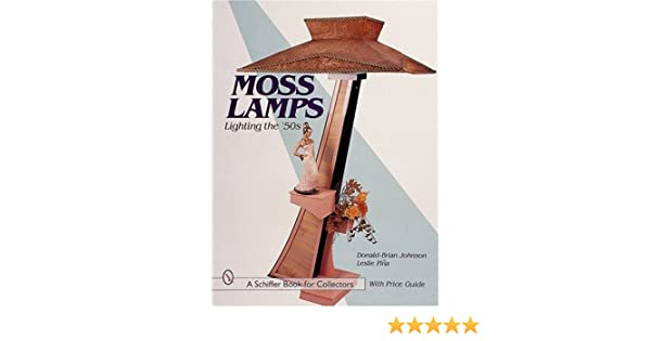Moss Lamps: Lighting the '50s (Schiffer Book for Collectors with .