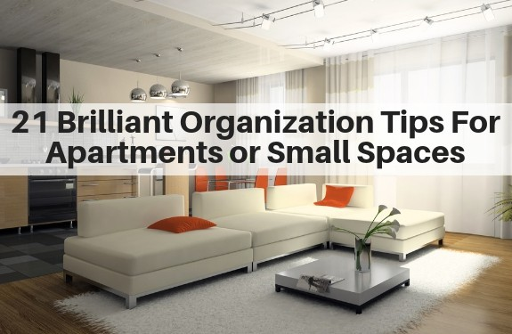 21 Brilliant Organization Tips For Apartments and Small Spaces
