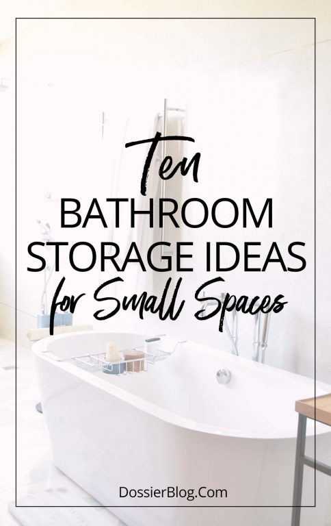 Small Space Series: 10 Practical Bathroom Storage Ideas | Dossier Bl