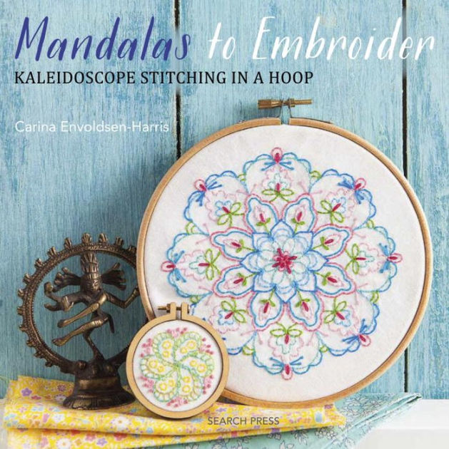 Mandalas to Embroider: Kaleidoscope Stitching in a Hoop by Carina .