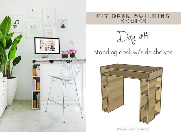 DIY Desk Series #14 - Standing Desk w/ Side Shelves | Diy standing .