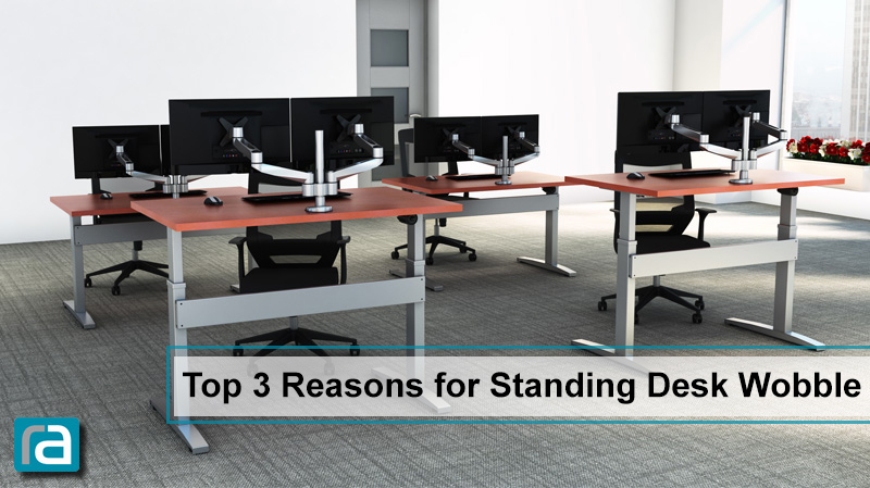 Top 3 Reasons for Standing Desk WOBBLE - RightAngle Learning Cent